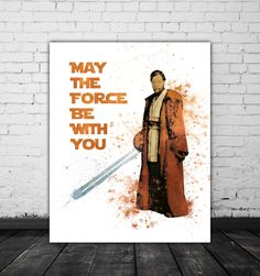 May The Force Be With You Obi Wan Kenobi Star Wars Wall Art Decor, Star Wars Quotes Movie Room Decor, Brown Wall Art, Watercolor Poster Jedi by PRINTANDPROUD on Etsy https://www.etsy.com/uk/listing/494843794/may-the-force-be-with-you-obi-wan-kenobi