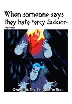 It doesn't even have to be Percy Jackson. I'm like that for all my fandoms.