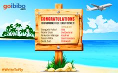 #WriteToFly Congratulations!!! For Winning Free Flight Ticket. Here are the names of few Winners for Write To Fly Contest. Details have already been e-mailed to you. Congratulations to all the winners once again. Keep sharing your travel experiences. https://www.goibibo.com/write-to-fly/?utm_source=social&utm_medium=post&utm_campaign=FB_WriteToFly