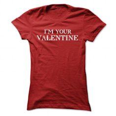 I Love Im your Valentine T-Shirts