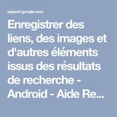 Add links, images & more from search results to Collections - Computer Add Link, Google Search Results, Aide, Recherche Google, Android, Images, Ajouter