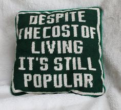 Sold! To yours truly y'all. I love ironic needlepoint pillows, don't you!?