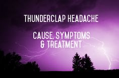 #Thunderclapheadaches find out what causes them, their symptoms, and how they are diagnosed and treated.