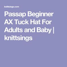 Passap Beginner AX Tuck Hat For Adults and Baby | knittsings