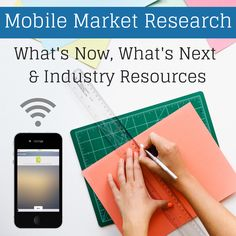 Survey Analytics Blog: Mobile Market Research: What's Now, What's Next and Industry Resources
