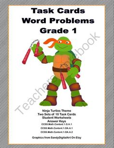 Task Cards Word Problems Grade 1 Common Core Ninja Turtle Theme from Mrs. Mc's Shop on TeachersNotebook.com -  (13 pages)  - If you're looking for practice in word problems, this is the product for you. This Ninja Turtle Themed collection has 2 sets of task cards-10 in each set. They will make your students think as they so