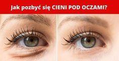 Jak pozbyć się CIENI POD OCZAMI? Under Eye Mask, Puffy Eyes, Simple Life Hacks, Portrait, Anti Aging, Health Tips, Detox, Manicure, Hair Beauty