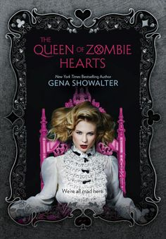The Queen of Zombie Hearts by Gena Showalter! Really like the Alice in Zombieland series from Harlequin Teen.