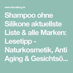 Shampoo ohne Silikone aktuellste Liste & alle Marken: Lesetipp - Naturkosmetik, Anti Aging & Gesichtsöle