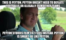 THIS IS PEYTON. PEYTON DOESN'T NEED TO DEFLATE FOOTBALLS OR ILLEGALLY FILM OTHER TEAMS. PEYTON STUDIES FILM 24/7/365 INSTEAD. PEYTON IS SMAR | image tagged in peyton manning fist pump | made w/ Imgflip meme maker