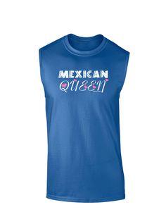 TooLoud Mexican Queen - Cinco de Mayo Dark Muscle Shirt