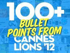 100+ Bullet Points from Cannes Lions 2012