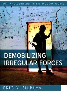 Book Review: Demobilizing Irregular Forces   LSE Review of Books