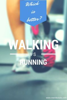 Should I walk or run? Find out which one is best You: http://www.merrittclubs.com/blog/?p=3058
