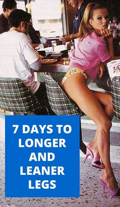 7 DAYS TO LONGER AND LEANER LEGS