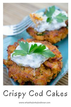 Crispy Cod Cakes - Moist on the inside and crispy on the outside, topped with a cool cucumber sauce.