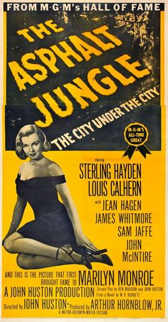 """The Asphalt Jungle"" - Sterling Hayden Louis Calhern Jean Hagen James Whitmore Sam Jaffe and Marilyn Monroe. US Movie Poster 1954 Re-release. Classic Film Noir, Classic Movies, Good Girl, Old Movies, Vintage Movies, Louis Calhern, James Whitmore, Marilyn Monroe Movies, John Huston"