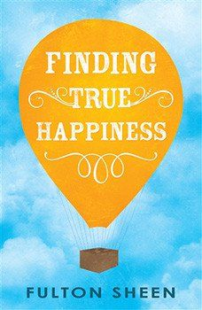 Finding True Happiness Paperback by Fulton Sheen