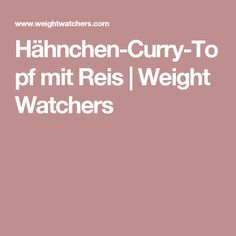 Hähnchen-Curry-Topf mit Reis | Weight Watchers