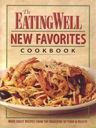 The Eating Well New Favorites Cookbook More Great Recipes from the Magazine of Food  Health * Amazon most trusted e-retailer #LowFatCooking