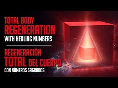 Total Body Regeneration with Healing Numbers - Regeneración Total del Cuerpo con Números - YouTube