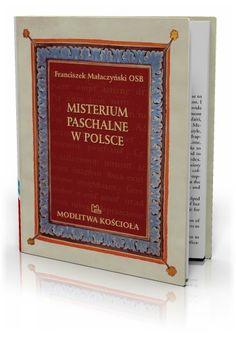 Franciszek Małaczyński OSB Misterium Paschalne w Polsce  http://tyniec.com.pl/product_info.php?cPath=7&products_id=581