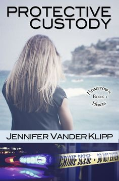 Protective Custody by Jennifer Vander Klipp. Inspirational romantic suspense.
