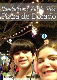 Navidades en Puerto Rico: Plaza de Dorado {Video}   @yosoymamipr