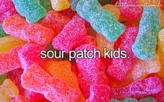 Sour Patch Kids - best thing ever. After One Direction, of course. And hugs. And hugs from One Direction (I wish).
