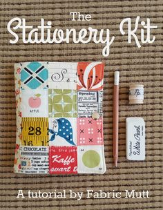 Fabric Mutt: The Stationery Kit Tutorial