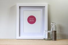 Stay Awesome - A4 Print - Inspirational Quote - Everyday Artwork