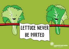 Lettuce never be parted
