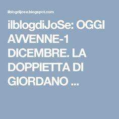 ilblogdiJoSe: OGGI AVVENNE-1 DICEMBRE. LA DOPPIETTA DI GIORDANO ...