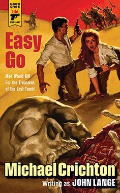 """""""Easy Go"""" by Michael Crichton (writing as John Lange). Hard Case Crime/Titan Books. Artwork by Glen Orbik."""