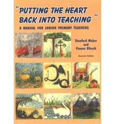 Putting the Heart Back Into Teaching: A Manual for Junior Primary Teachers : Stanford Maher, Stanford Miller, Yvonne Bleach : 9780958388559