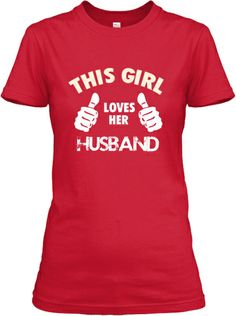 If you Love your Husband, this is perfect for you! Buy here:  http://teespring.com/lovehusband1