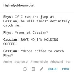 Damn true. Honestly if it was Feyre I think she would punch him, like he was a baseball and she held the baseball tee...