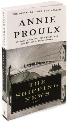 The Shipping News / Annie Proulx--One of my favs...Read it a couple of times.