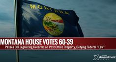 Montana House Passes Bill to Authorize Firearms on Post Office Property Defying Federal Law By Mike Maharrey   Today the Montana House passed a bill that would authorize a person to carry a handgun on U.S. Postal Service property in the state and set the foundation to nullify in effect an unconstitutional federal firearms regulation.  Rep. Randy Brodehl (R-Kalispell) introduced House Bill 246 ( HB246 ) on Jan. 13. The legislation would allow handguns in U.S. Post Office buildings and on…