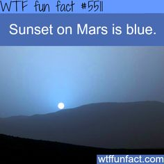 Mars has a blue sunset - WTF fun facts