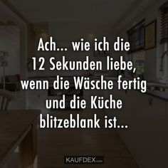 Ach… wie ich die 12 Sekunden liebe, wenn die Wäsche fertig Oh … how I love the 12 seconds when the laundry is done and the kitchen is sparkling … Short Family Quotes, Friends Are Family Quotes, Lyric Quotes, Lyrics, Taylor Swift Pictures, Funny Pins, Thing 1 Thing 2, Powerful Women, Funny Jokes