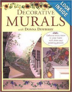 Decorative Murals with Donna Dewberry: Donna Dewberry: 9780891349884: Amazon.com: Books