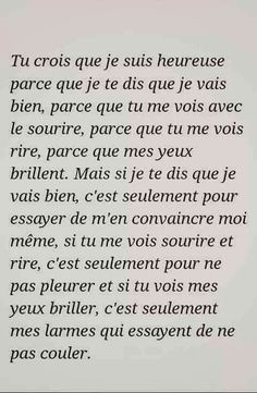 Franch Quotes : Je ne crois pas que tu sois heureuse, tu veux juste m'empêcher de souffrir . - The Love Quotes French Quotes, Top Quotes, Wisdom Quotes, Bad Mood, Some Words, Decir No, Quotations, Affirmations, Texts