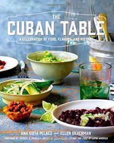 The Cuban Table: A Celebration of Food, Flavors, and History by Ana Sofia Pelaez