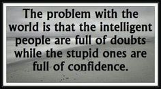 Hmmm does that make me one of the stupid people?