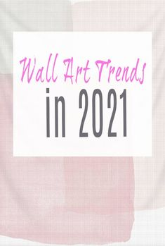 Wall art trends in 2021 - what art are we going to be displaying on a our walls in the new year?  #wallart #tapestry #art