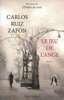 """""""Le jeu de l'ange"""" de Carlos Ruiz Zafon, Robert Laffont. Même envoûtement, même tourbillon que dans """"L'Ombre du vent"""", mais le côté fantastique me dérange... Dommage..."""