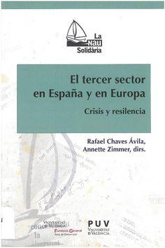 El tercer sector en España y en Europa: crisis y resilencia. Rafael Chaves Ávila, Annette Zimmer, dir.  València: Universitat de Valencia, 2017. 273 p.