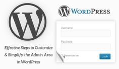 Effective Steps to Customize & Simplify the Admin Area in WordPress