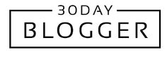 The 30 Day Blogger